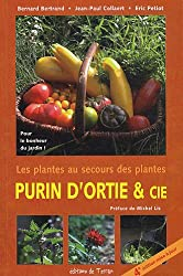 Purin d'ortie & cie - Les plantes au secours des plantes