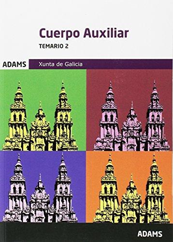 Temario Cuerpo Auxiliar de la Xunta de Galicia (Obra completa): Temario 2 Cuerpo Auxiliar de la Xunta de Galicia
