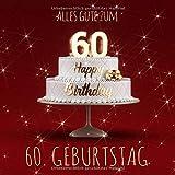 Alles Gute zum 60. Geburtstag: Gästebuch zum Eintragen mit 110 Seiten - Rote Edition