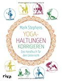 Yoga-Haltungen korrigieren. Das Handbuch für den Unterricht - Mark Stephens