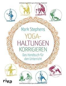 Yoga-Haltungen korrigieren. Das Handbuch für den Unterricht