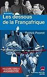 Les dessous de la Françafrique (Les dossiers secrets de Monsieur X) - Format Kindle - 9782365839242 - 8,49 €