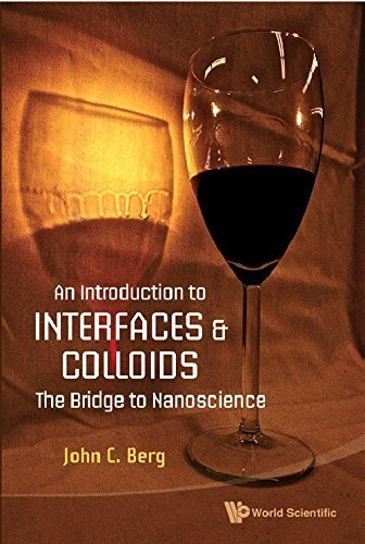 An Introduction to Interfaces and Colloids: The Bridge to Nanoscience by John C Berg (2009) Paperback