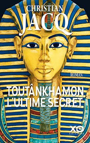 Toutânkhamon, l'ultime secret - Nouvelle édition 2019 par  Christian Jacq