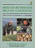 A Month-by-month Organic Gardening: Green Gardener's Calendar
