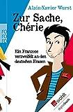 Image de Zur Sache, Chérie: Ein Franzose verzweifelt an den deutschen Frauen (German Edition)