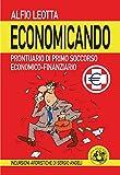Economicando: Prontuario di primo soccorso economico-finanziario (Italian Edition)