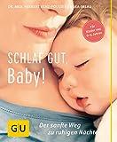 Schlaf gut, Baby!: Der sanfte Weg zu ruhigen Nächten (GU Einzeltitel Partnerschaft & Familie) - Herbert Renz-Polster, Nora Imlau