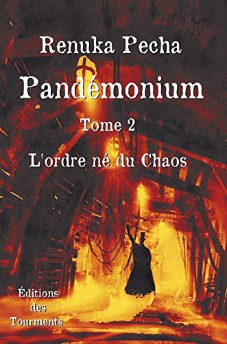 L'ordre né du Chaos: Roman policier historique (Pandémonium t. 2) par Renuka Pecha