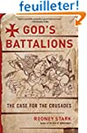 God's Battalions: The Case for the Cr...