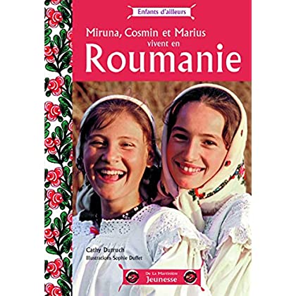 Miruna, Cosmin et Marius vivent en Roumanie