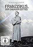 Franziskus, der Gaukler Gottes
