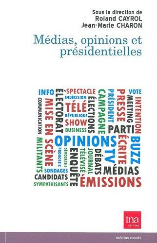 Médias, opinions et présidentielles par Roland Cayrol