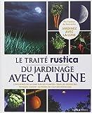 Le traité Rustica du Jardinage avec la Lune