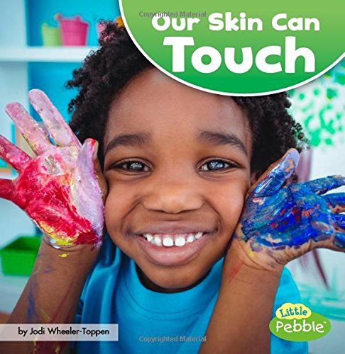 Our Skin Can Touch (Our Amazing Senses)