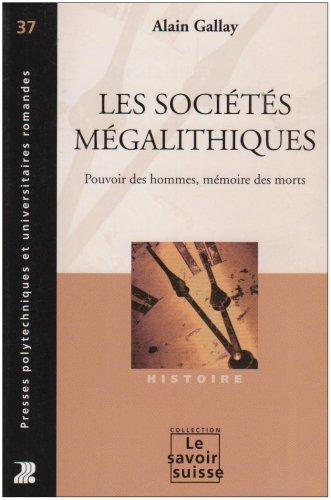 Les sociétés mégalithiques : Pouvoir des hommes, mémoire des morts