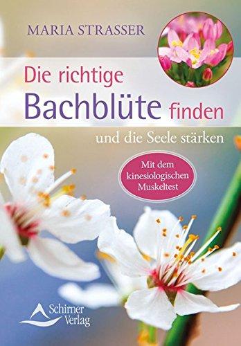 Die richtige Bachblüte finden: und die Seele stärken (Harmonie-test)
