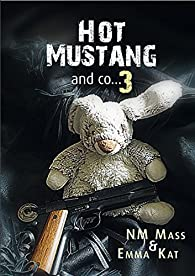 Hot Mustang and co, tome 3 par NM Mass