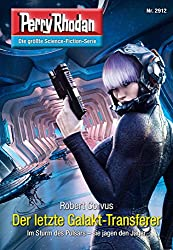 Perry Rhodan 2912: Der letzte Galakt-Transferer (Heftroman): Perry Rhodan-Zyklus