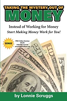 Taking the Mystery Out of Money REVISED 2013 - Instead of Working for Money, Learn How to Get Money Working for You Descargar Epub Ahora