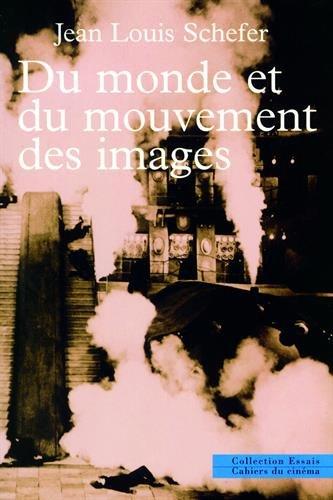 Du monde et du mouvement des images par Jean-Louis Schefer