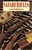 Safari Rifles: Doubles, Magazine Rifles, and Cartridges for African Hunting by Craig Boddington (1-Nov-1990) Hardcover