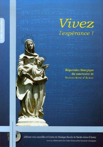 Vivez l'espérance ! : Répertoire liturgique de Sainte-Anne d'Auray (1CD audio)