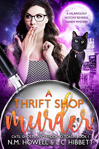 A Thrift Shop Murder: A hilariously witchy reverse harem mystery (Cats, Ghosts, and Avocado Toast Book 1) (English Edition) (Shop Thrift)