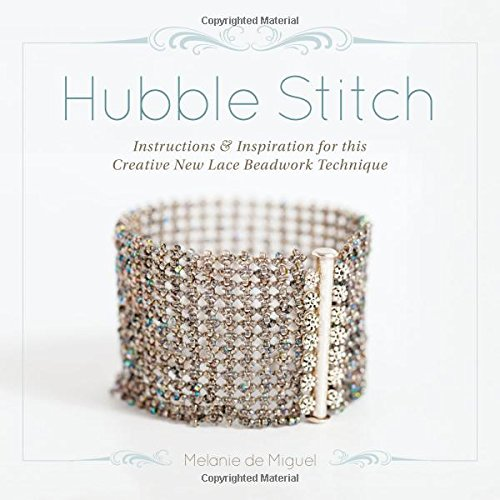 Hubble Stitch: Instructions & Inspiration for This Creative New Lace Beadwork Technique (New Herringbone)