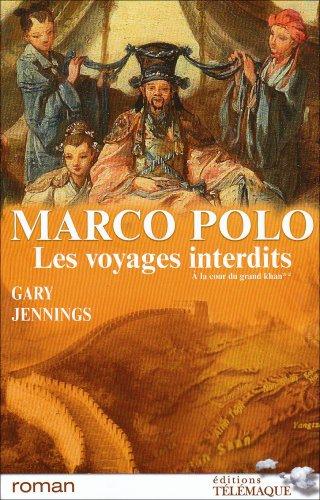 Marco Polo, les voyages interdits, Tome 2 : A la cour du grand khan par Gary Jennings