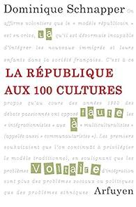 La République aux 100 cultures par Dominique Schnapper