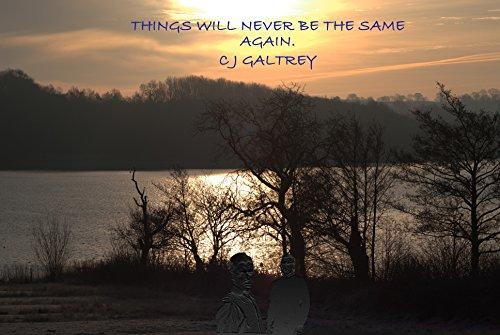 things-will-never-be-the-same-again-c-j-galtrey-detective-john-gammon-book-1