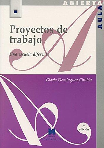 Proyectos de trabajo: una escuela diferente (Aula Abierta) por Gloria Domínguez Chillón