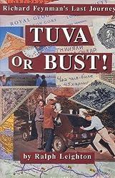 Tuva or Bust: Richard Feynman's Last Journey by Ralph Leighton (1991-01-01)