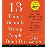 13 Things Mentally Strong People Don't Do Low Price CD: Take Back Your Power, Embrace Change, Face Your Fears, and Train Your