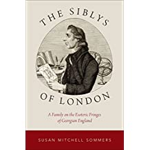 The Siblys of London: A Family on the Esoteric Fringes of Georgian England (Oxford Studies in Western Esotericism)