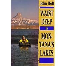 Waist Deep in Montana's Lakes (The Pruett Series) by John, Holt (1992) Paperback