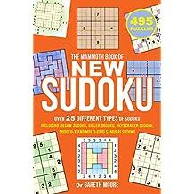 The Mammoth Book of New Sudoku: Over 25 different types of Sudoku, including Jigsaw Sudoku, Killer Sudoku, Skyscraper Sudoku, Sudoku-X and multi-grid Samurai Sudoku (Mammoth Books) by Gareth Moore (18-Apr-2013) Paperback