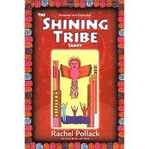 The Shining Tribe Tarot [With 78-Deck]: Awakening the Universal Spirit