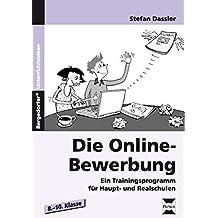 Die Online-Bewerbung: Ein Trainingsprogramm für die Haupt-und Realschule (8. bis 10. Klasse)