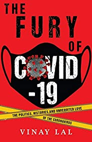 The Fury of COVID-19: The Politics, Histories and Unrequited Love of the Coronavirus