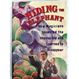 Hiding the Elephant - How magicians invented the impossible and learned to disappear. by Jim Steinmeyer (2006-08-06)