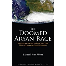 The Doomed Aryan Race: Gnosis, Tantra, and the End of the Age
