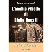 L'occhio ribelle di Giulio Questi (Italian Edition)