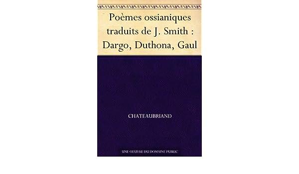 Poèmes ossianiques traduits de J. Smith : Dargo, Duthona, Gaul (French Edition)