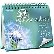 Achtsamkeit Wochenkalender 2018: Mit Übungen und guten Gedanken durch das Jahr