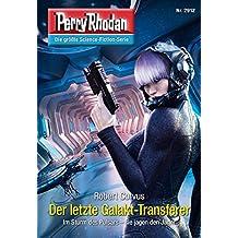 "Perry Rhodan 2912: Der letzte Galakt-Transferer (Heftroman): Perry Rhodan-Zyklus ""Genesis"" (Perry Rhodan-Erstauflage)"