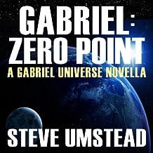 Gabriel: Zero Point: The FREE Prequel Novella: Evan Gabriel Trilogy