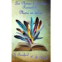 Les Plumes d'Ysaline recueil 6: Plume en délire