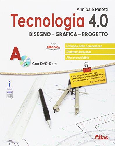 Tecnologia 4.0. Disegno materiali laboratorio esercitazioni. Per la Scuola media. Con e-book. Con espansione online